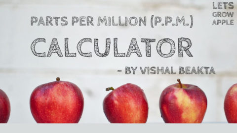 PARTS PER MILLION (P.P.M.) CALCULATOR – by #Vishal_Beakta – LETS GROW APPLE